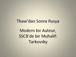 Thawdan Sonra Rusya Modern bir Auteur SSCBde bir
