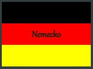 Nemecko Rozloha 357 000 km 2 Poet obyvateov