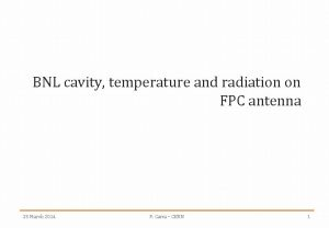 BNL cavity temperature and radiation on FPC antenna