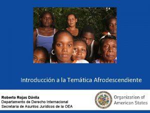 Introduccin a la Temtica Afrodescendiente Roberto Rojas Dvila
