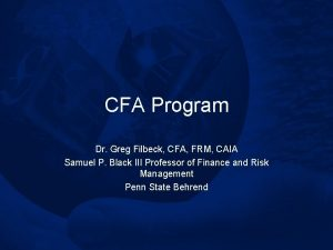 CFA Program Dr Greg Filbeck CFA FRM CAIA