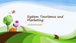System Tourismus und Marketing Fachchinesisch Die Geschichte der