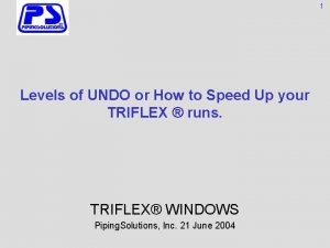 1 Levels of UNDO or How to Speed