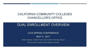 CALIFORNIA COMMUNITY COLLEGES CHANCELLORS OFFICE DUAL ENROLLMENT OVERVIEW