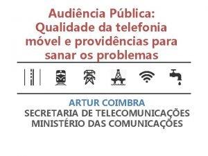 Audincia Pblica Qualidade da telefonia mvel e providncias