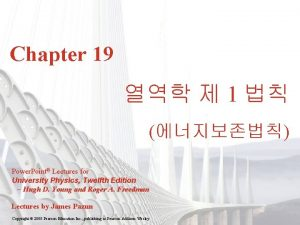 Chapter 19 1 Power Point Lectures for University