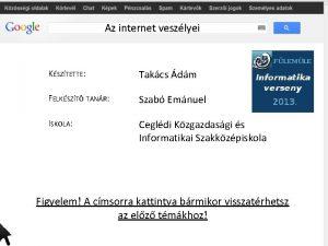 Az internet veszlyei KSZTETTE Takcs dm FELKSZT TANR