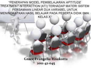 PENERAPAN MODEL PEMBELAJARAN APTITUDE TREATMENT INTERACTION ATI TERHADAP