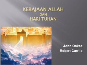 KERAJAAN ALLAH DAN HARI TUHAN John Oakes Robert