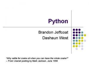 Python Brandon Jeffcoat Dashaun West Why settle for