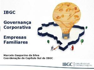 IBGC Governana Corporativa Empresas Familiares Marcelo Gasparino da