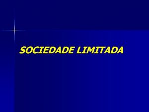 SOCIEDADE LIMITADA SOCIEDADE LIMITADA So as sociedades empresrias