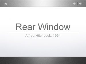 Rear Window Alfred Hitchcock 1954 Alfred Hitchcock Studied