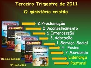 Terceiro Trimestre de 2011 O ministrio cristo Dcimo