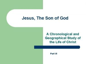 Jesus The Son of God A Chronological and