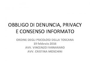 OBBLIGO DI DENUNCIA PRIVACY E CONSENSO INFORMATO ORDINE
