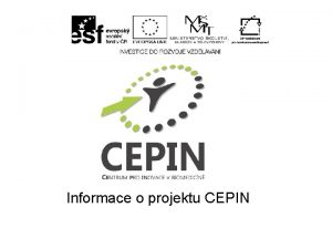 Informace o projektu CEPIN Cl projektu Trvn projektu