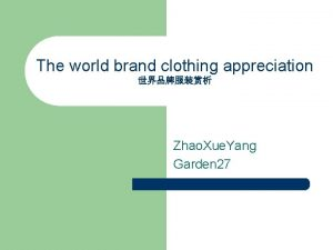 The world brand clothing appreciation Zhao Xue Yang