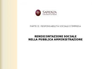 PARTE II RESPONSABILIT SOCIALE DIMPRESA RENDICONTAZIONE SOCIALE NELLA
