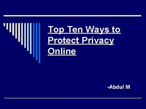 Top Ten Ways to Protect Privacy Online Abdul