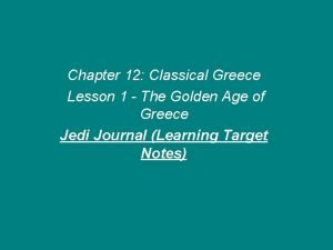 Chapter 12 Classical Greece Lesson 1 The Golden