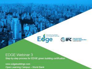 EDGE Webinar 3 Stepbystep process for EDGE green