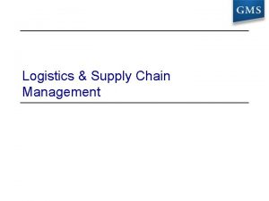 Logistics Supply Chain Management Agenda The Supply Chain