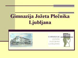 Gimnazija Joeta Plenika Ljubljana n program splone gimnazije