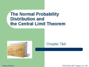 The Normal Probability Distribution and the Central Limit