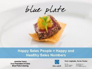 Happy Sales People Happy and Healthy Sales Numbers