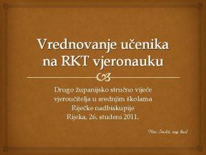 Vrednovanje uenika na RKT vjeronauku Drugo upanijsko struno