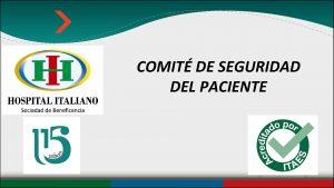COMIT DE SEGURIDAD DEL PACIENTE Comit Creacin Surgi