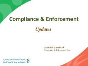 Compliance Enforcement Updates Abdullah Alrasheed Compliance Enforcement Dept