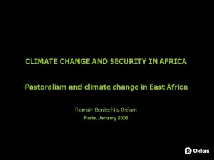 CLIMATE CHANGE AND SECURITY IN AFRICA Pastoralism and
