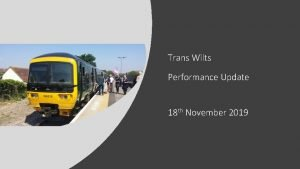 Trans Wilts Performance Update 18 th November 2019