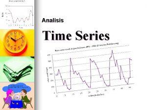 Analisis Time Series Analisa Time Series Pengertian Data