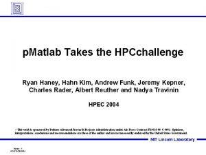 p Matlab Takes the HPCchallenge Ryan Haney Hahn