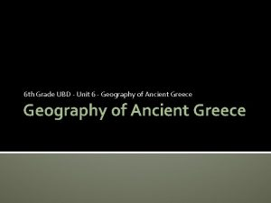 6 th Grade UBD Unit 6 Geography of