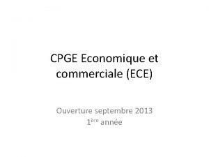 CPGE Economique et commerciale ECE Ouverture septembre 2013