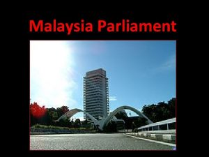Malaysia Parliament Introduction Parliament House was established in