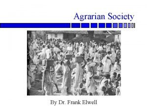 Agrarian Society By Dr Frank Elwell Agrarian Society