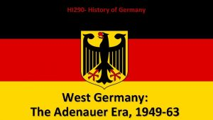 HI 290 History of Germany West Germany The
