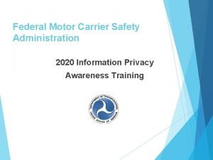 Federal Motor Carrier Safety Administration 2020 Information Privacy