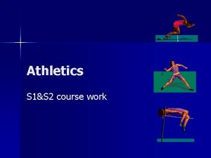 Athletics S 1S 2 course work Athletics n