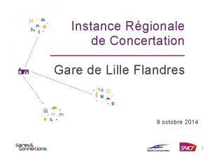 Instance Rgionale de Concertation Gare de Lille Flandres