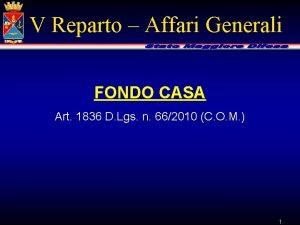 V Reparto Affari Generali FONDO CASA Art 1836