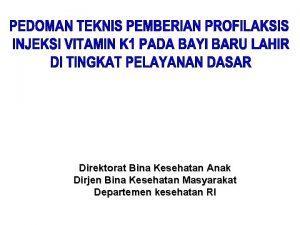 Direktorat Bina Kesehatan Anak Dirjen Bina Kesehatan Masyarakat