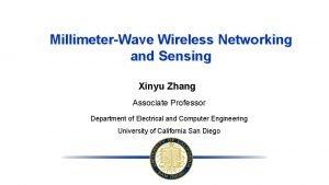 MillimeterWave Wireless Networking and Sensing Xinyu Zhang Associate