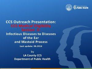 CCS Outreach Presentation CCS Medical Eligibility Section II
