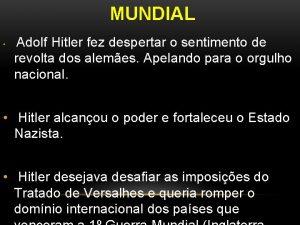 MUNDIAL Adolf Hitler fez despertar o sentimento de